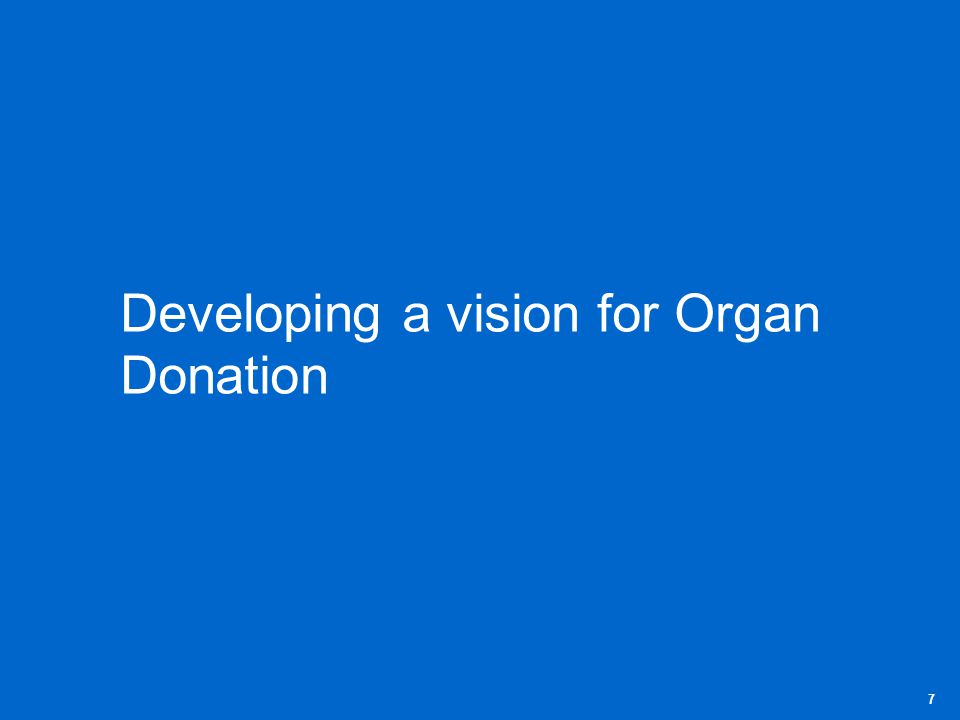 Professional Development Programme for Organ Donation What success looks like for the PDP The PDP for Organ Donation will contribute to the Organ Donation Taskforce objective to increase Organ donation rates by a minimum of 50% within 5 years – Making organ donation Usual To achieve this vision the Programme will focus on 6 big win areas: 8