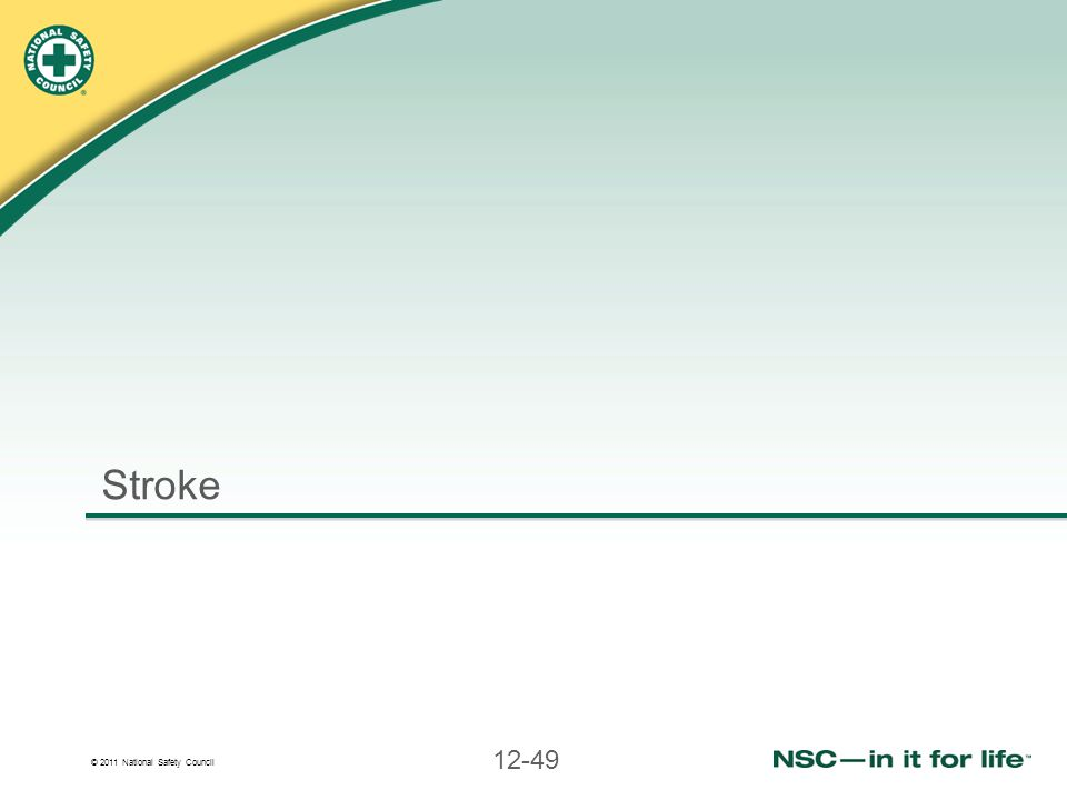 © 2011 National Safety Council 12-49 Stroke