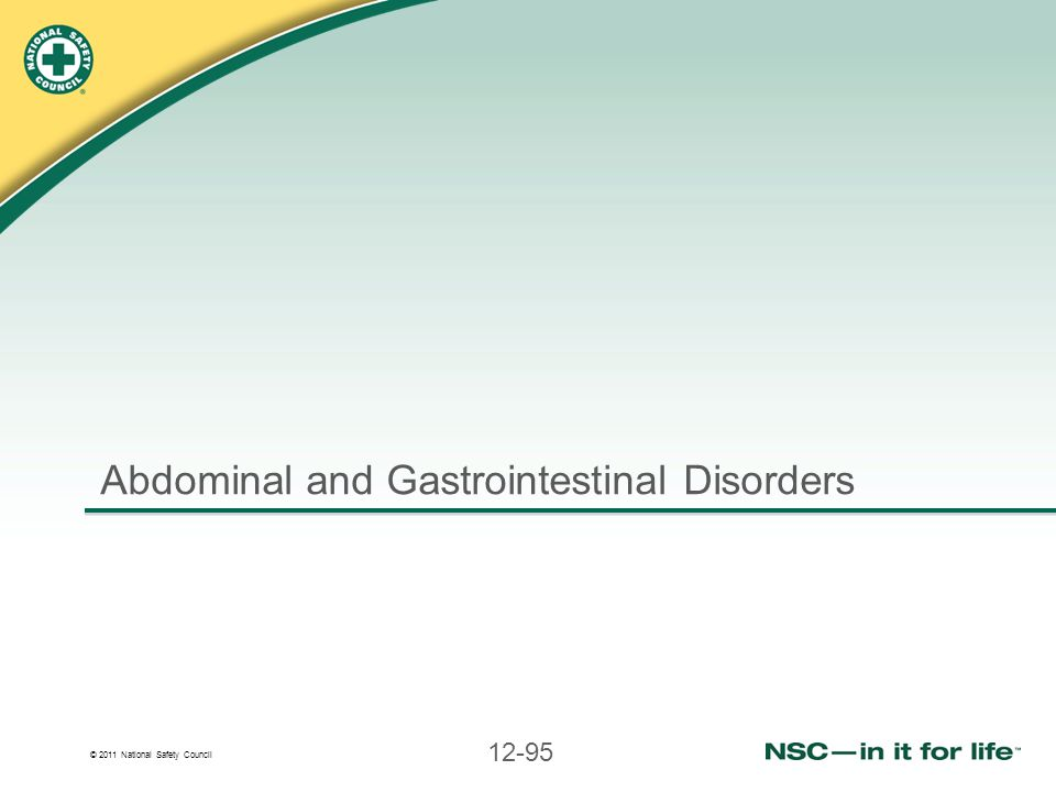 © 2011 National Safety Council 12-95 Abdominal and Gastrointestinal Disorders