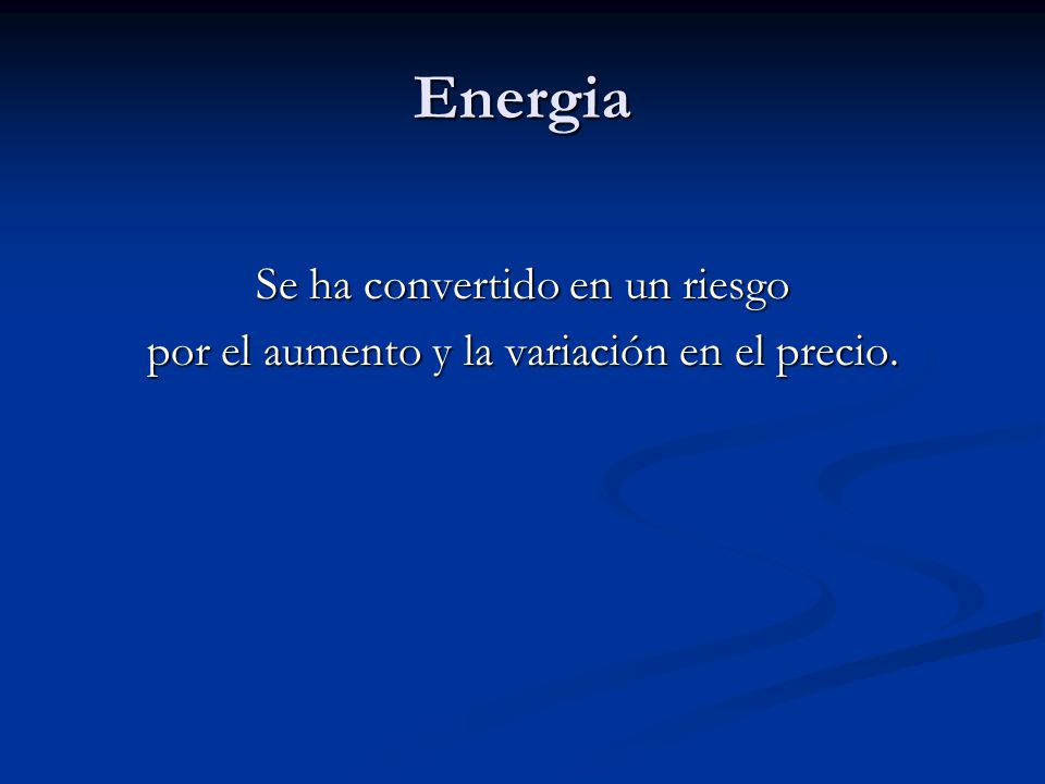 Energía y el Futuro The Future of Corporate Energy Management Global Business Network (GBN), a member of the Monitor Group, in cooperation with the U.S.