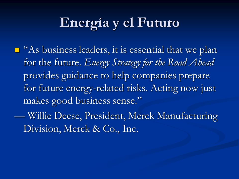 Energía y el Futuro Considering changes in global economic patterns and shifts in U.S.