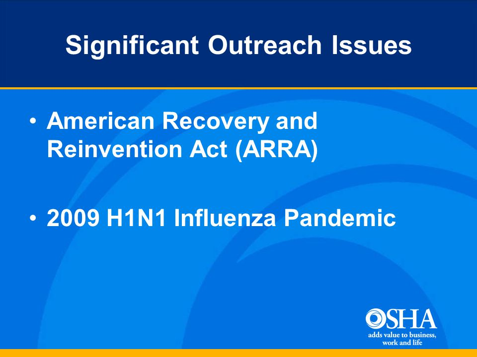 Significant Outreach Issues American Recovery and Reinvention Act (ARRA) 2009 H1N1 Influenza Pandemic