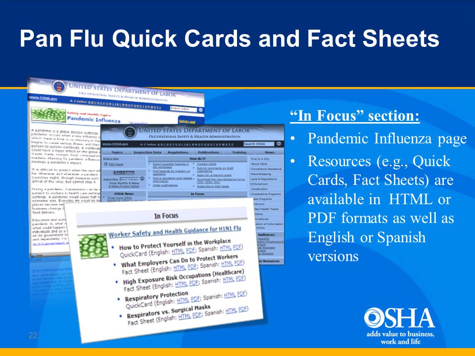 In Focus section: Pandemic Influenza page Resources (e.g., Quick Cards, Fact Sheets) are available in HTML or PDF formats as well as English or Spanish versions 22 Pan Flu Quick Cards and Fact Sheets