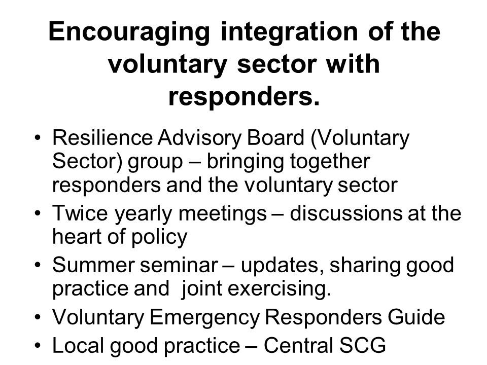 Encouraging integration of the voluntary sector with responders.