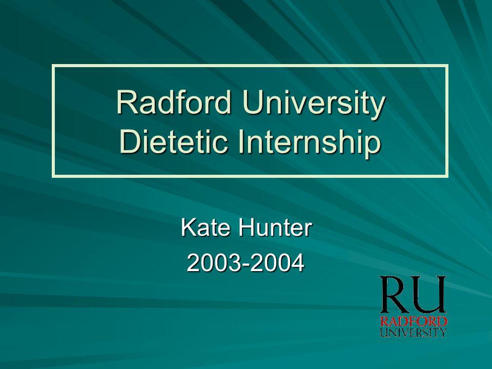 Radford University Dietetic Internship Kate Hunter 2003-2004