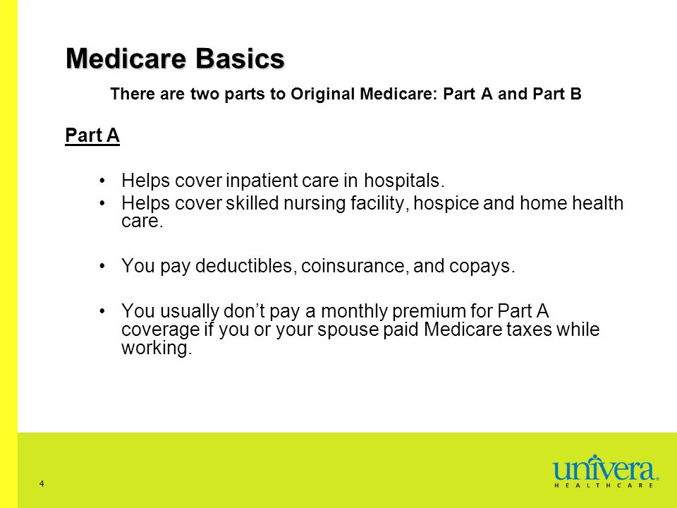 5 Medicare Basics Part B Helps cover doctor's services and outpatient care.