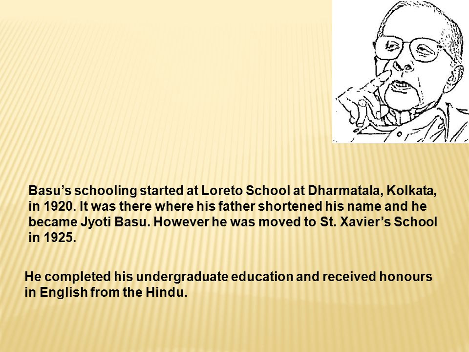 Basu's schooling started at Loreto School at Dharmatala, Kolkata, in 1920.