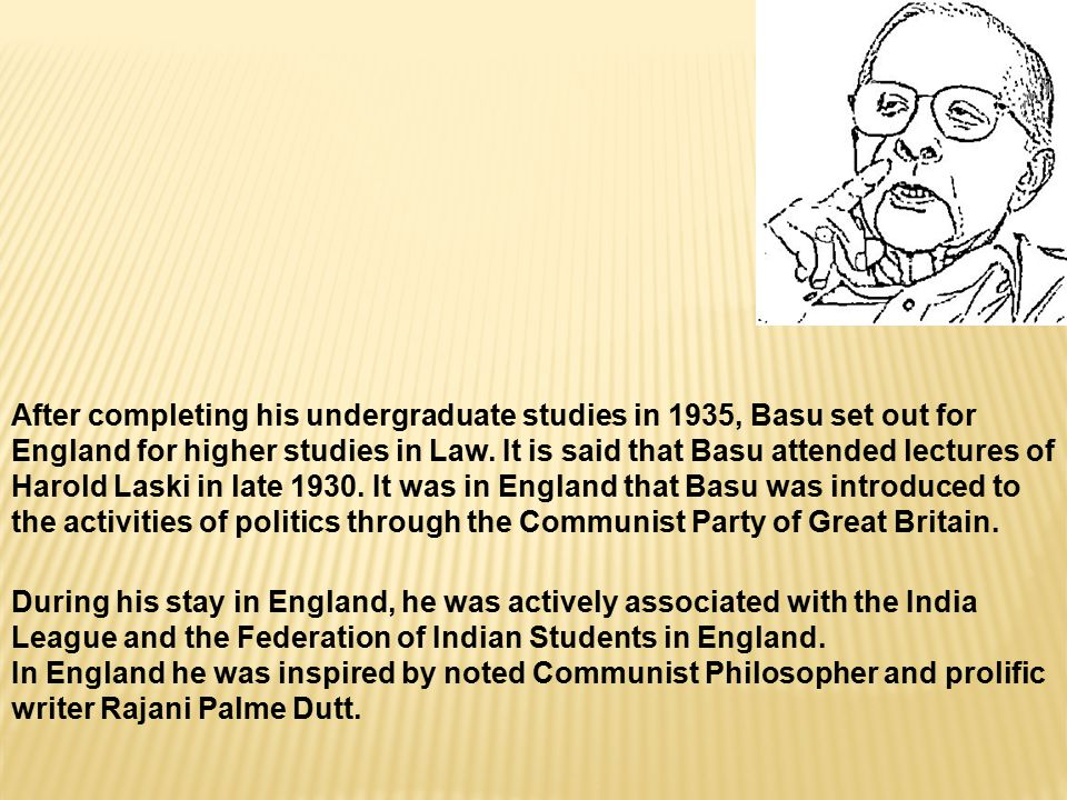 After completing his undergraduate studies in 1935, Basu set out for England for higher studies in Law.