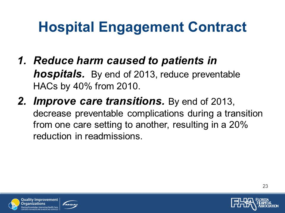 Hospital Engagement Contract 1.Reduce harm caused to patients in hospitals.