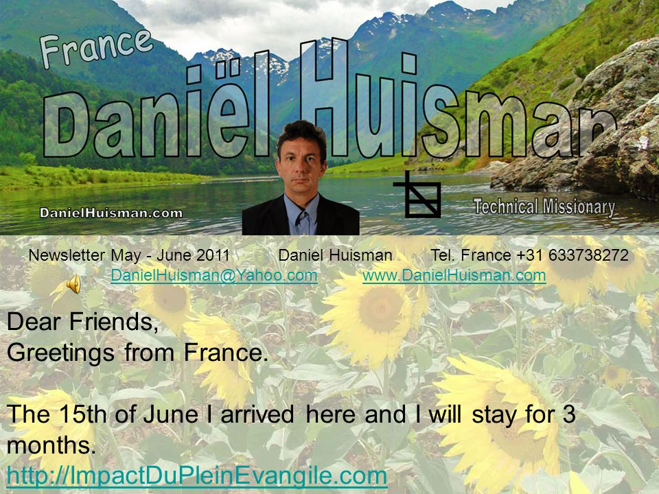 Newsletter May - June 2011 Daniel Huisman Tel.