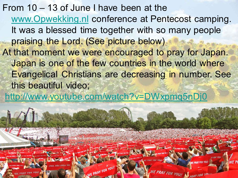 From 10 – 13 of June I have been at the www.Opwekking.nl conference at Pentecost camping.