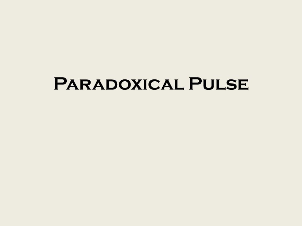 Paradoxical Pulse