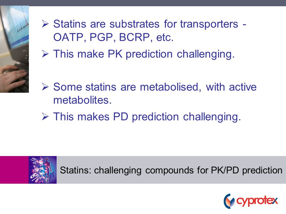  Statins are substrates for transporters - OATP, PGP, BCRP, etc.