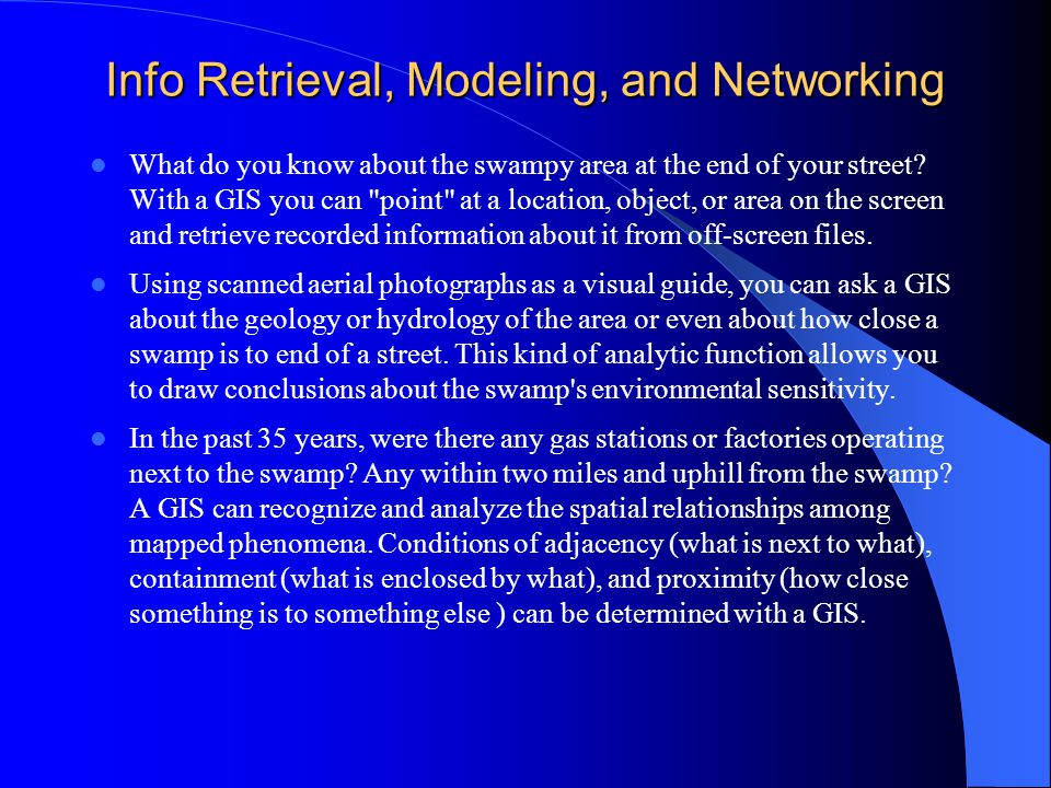 Info Retrieval, Modeling, and Networking What do you know about the swampy area at the end of your street.