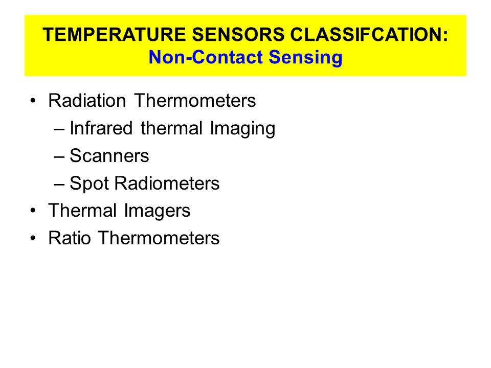 THERMOCOUPLES Most common temperature sensing device.