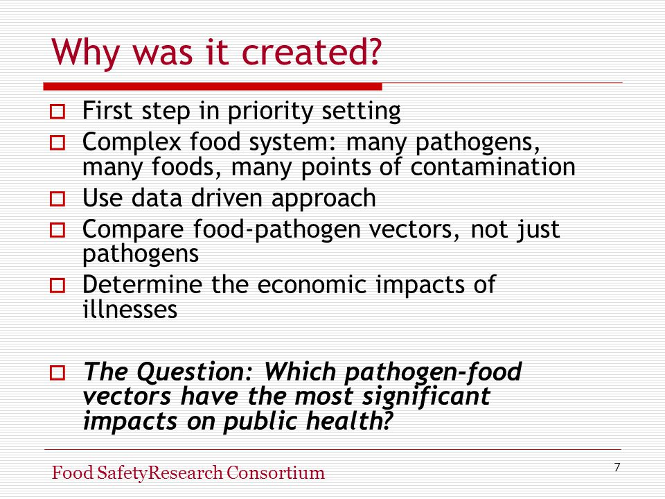 7 Food SafetyResearch Consortium Why was it created.