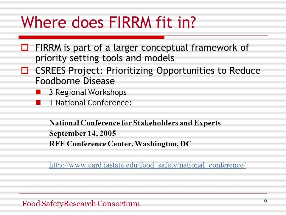 9 Food SafetyResearch Consortium Where does FIRRM fit in.