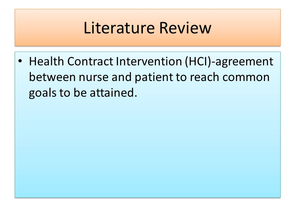 Literature Review Health Contract Intervention (HCI)-agreement between nurse and patient to reach common goals to be attained.