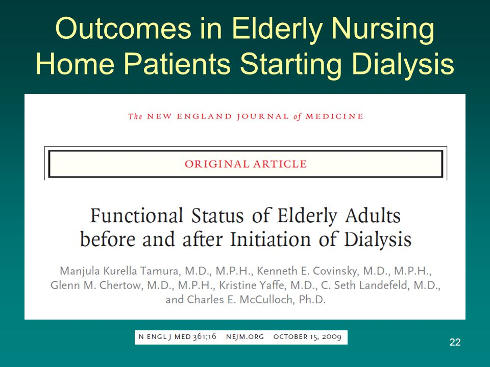 Outcomes in Elderly Nursing Home Patients Starting Dialysis 22