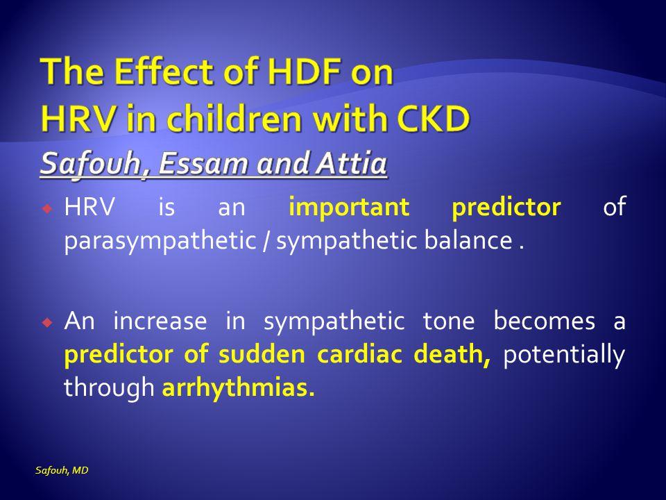  HRV is an important predictor of parasympathetic / sympathetic balance.
