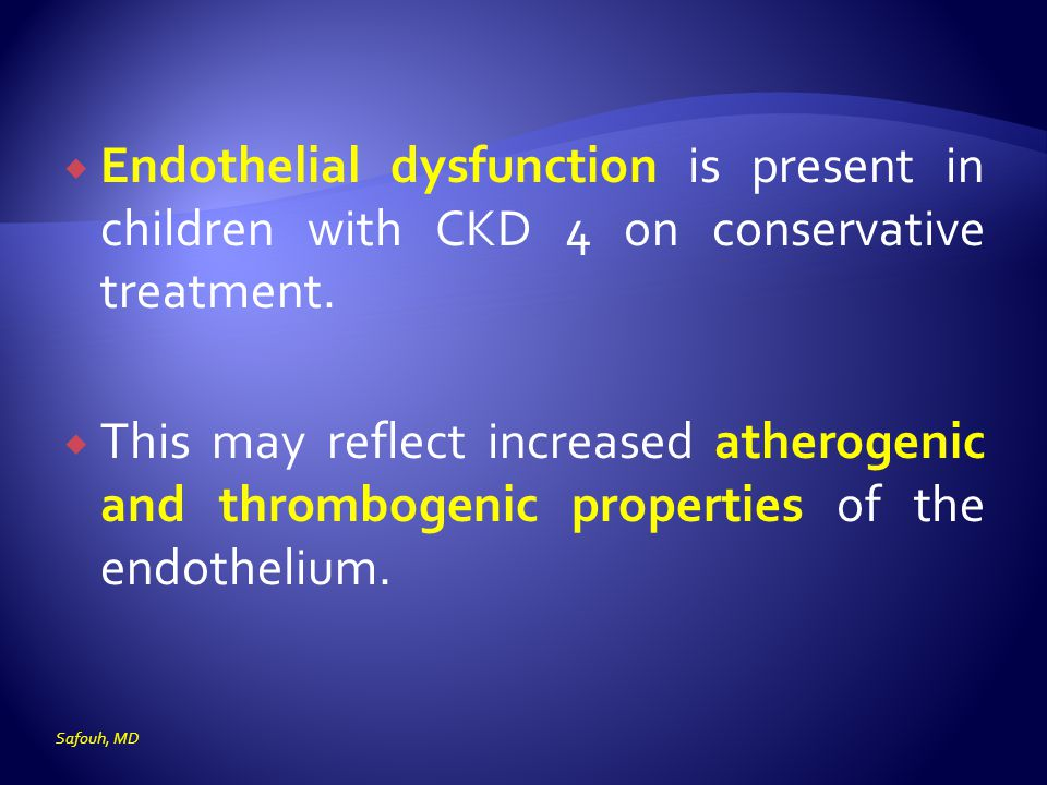  Endothelial dysfunction is present in children with CKD 4 on conservative treatment.  This may reflect increased atherogenic and thrombogenic prope