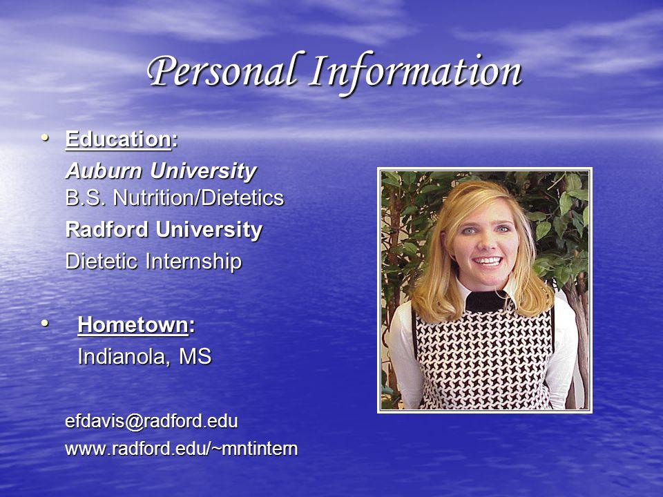 Personal Information Education: Education: Auburn University B.S.