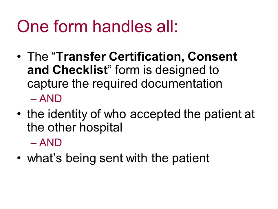 """One form handles all: The """"Transfer Certification, Consent and Checklist"""" form is designed to capture the required documentation –AND the identity of"""