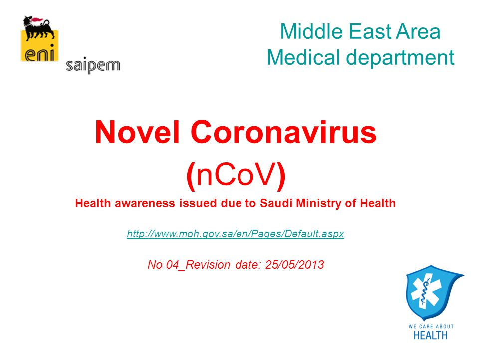 Novel Coronavirus (nCoV) Health awareness issued due to Saudi Ministry of Health http://www.moh.gov.sa/en/Pages/Default.aspx No 04_Revision date: 25/0