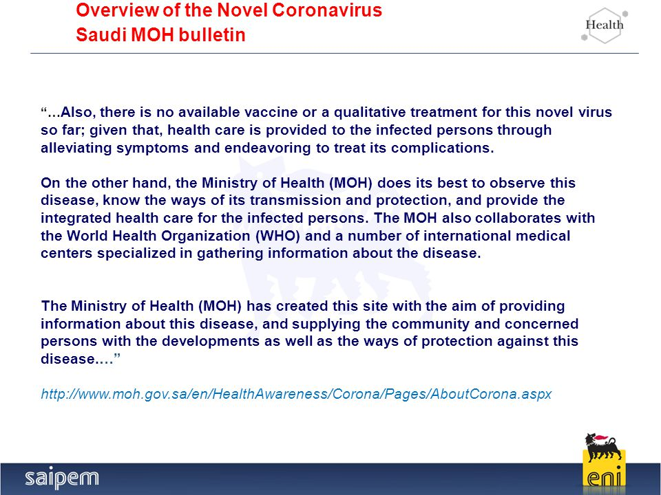 "7 Overview of the Novel Coronavirus Saudi MOH bulletin ""… Also, there is no available vaccine or a qualitative treatment for this novel virus so far;"