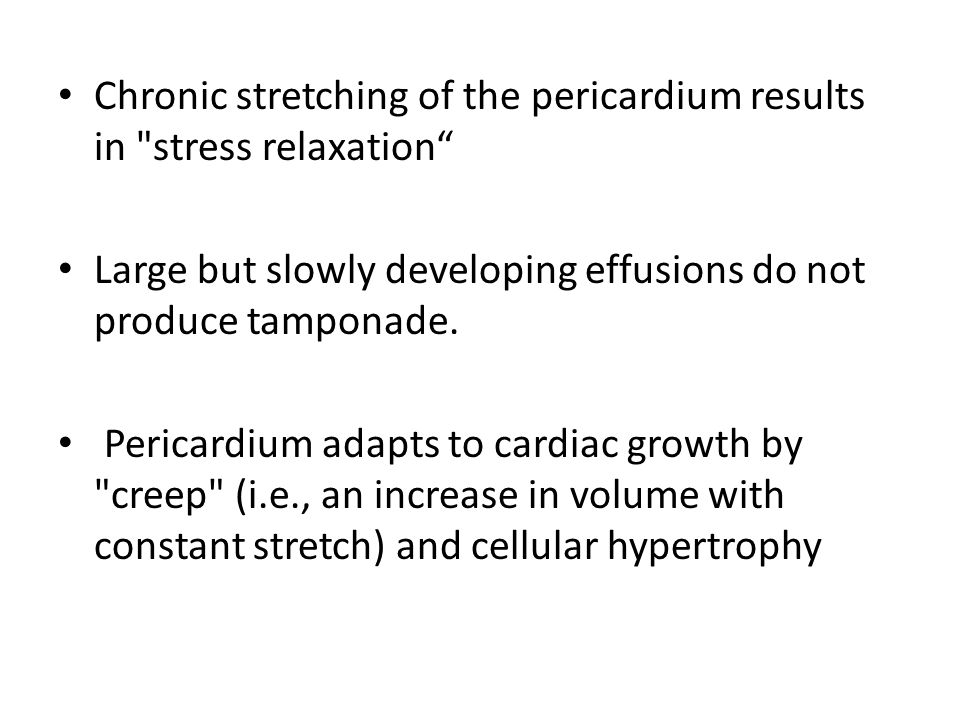 Chronic stretching of the pericardium results in