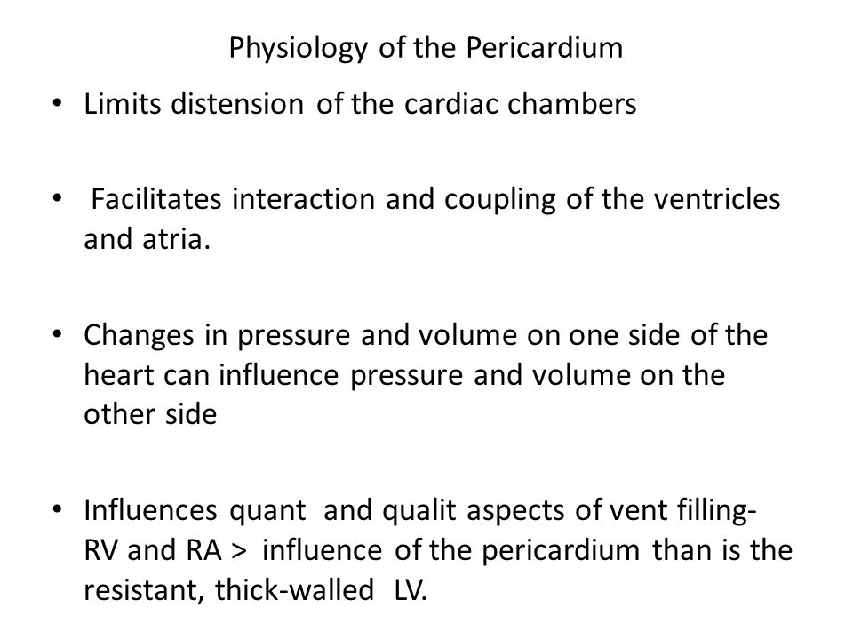 Magnitude & imp of pericardial restraint of vent filling at physiologic cardiac volumes- controversial Pericardial reserve volume - diff between unstressed pericardial volume and cardiac volume.