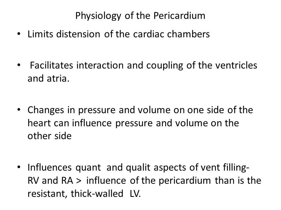Pathophysiology Pericardium relatively stiff Symptoms of cardiac compression dependant on: 1.