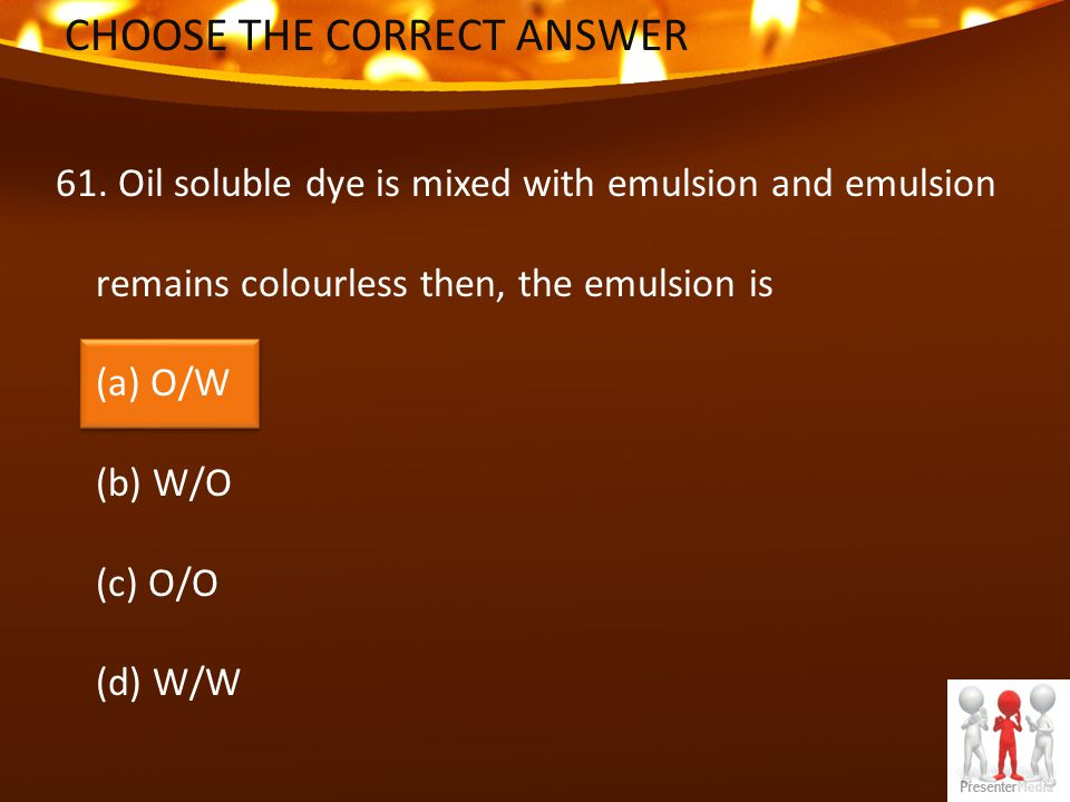 CHOOSE THE CORRECT ANSWER 61.