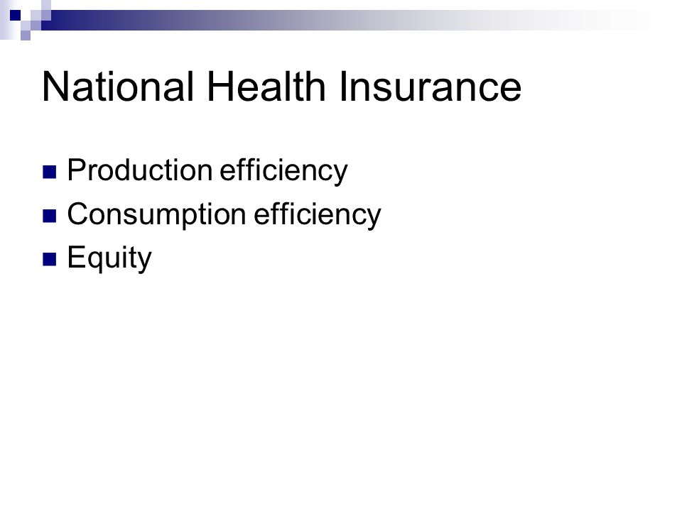 National Health Insurance Production efficiency Consumption efficiency Equity