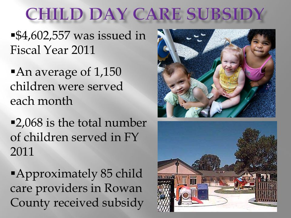  $4,602,557 was issued in Fiscal Year 2011  An average of 1,150 children were served each month  2,068 is the total number of children served in FY