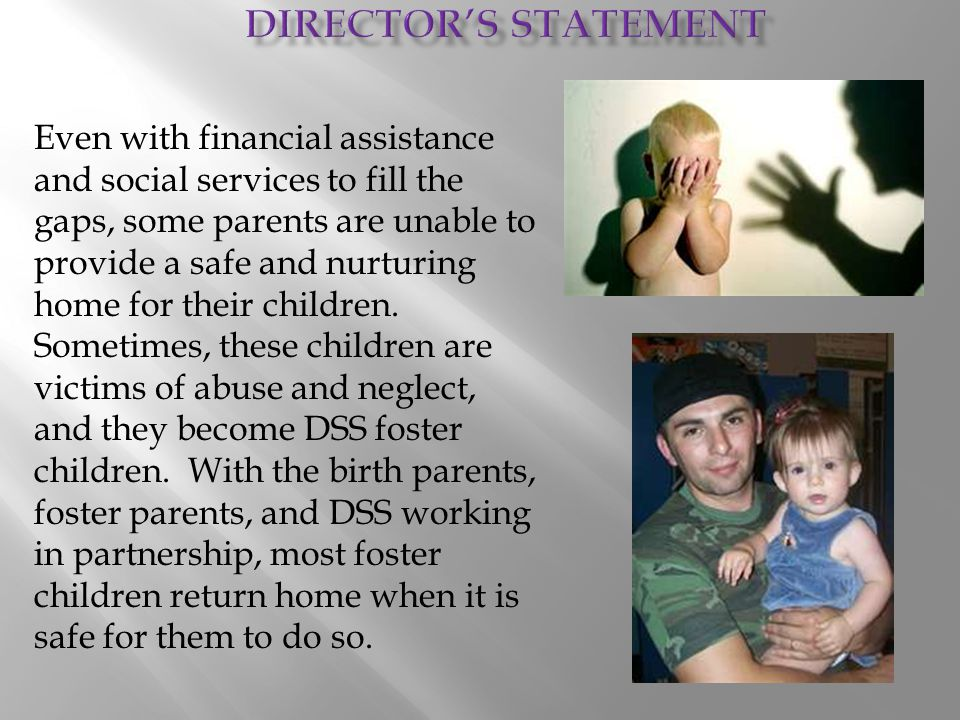Even with financial assistance and social services to fill the gaps, some parents are unable to provide a safe and nurturing home for their children.