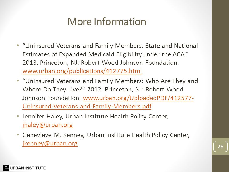 More Information Uninsured Veterans and Family Members: State and National Estimates of Expanded Medicaid Eligibility under the ACA