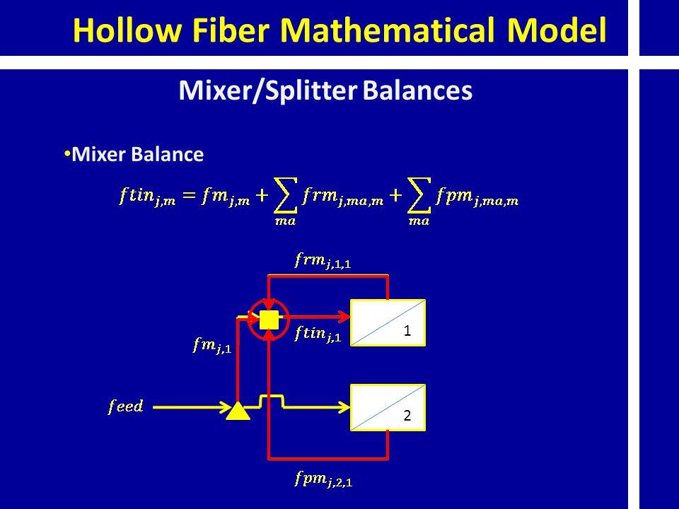 Hollow Fiber Mathematical Model Mixer/Splitter Balances Mixer Balance 1 2