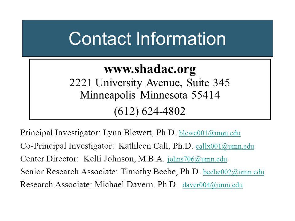 www.shadac.org 2221 University Avenue, Suite 345 Minneapolis Minnesota 55414 (612) 624-4802 Principal Investigator: Lynn Blewett, Ph.D.