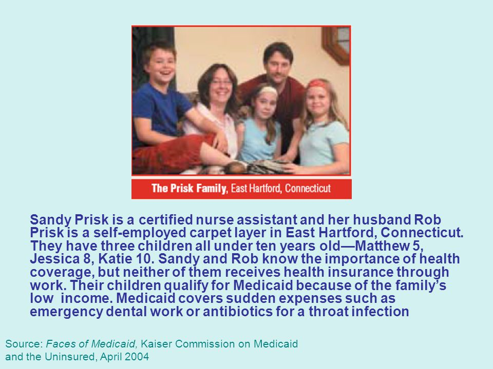 Sandy Prisk is a certified nurse assistant and her husband Rob Prisk is a self-employed carpet layer in East Hartford, Connecticut. They have three ch
