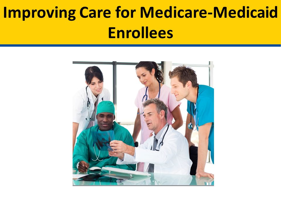 Improving Care for Medicare-Medicaid Enrollees