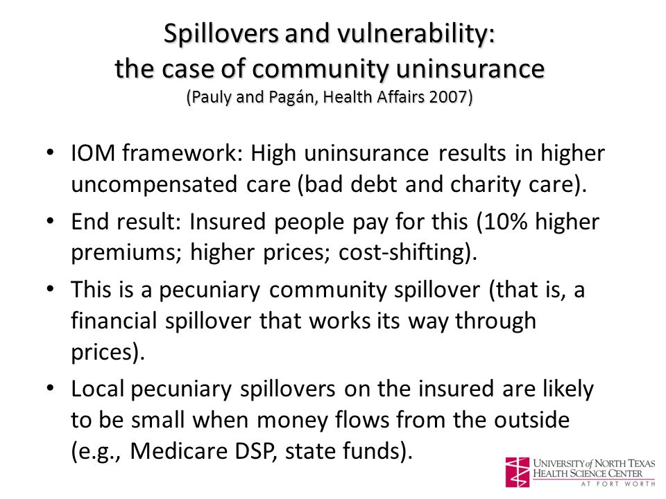 IOM framework: High uninsurance results in higher uncompensated care (bad debt and charity care).