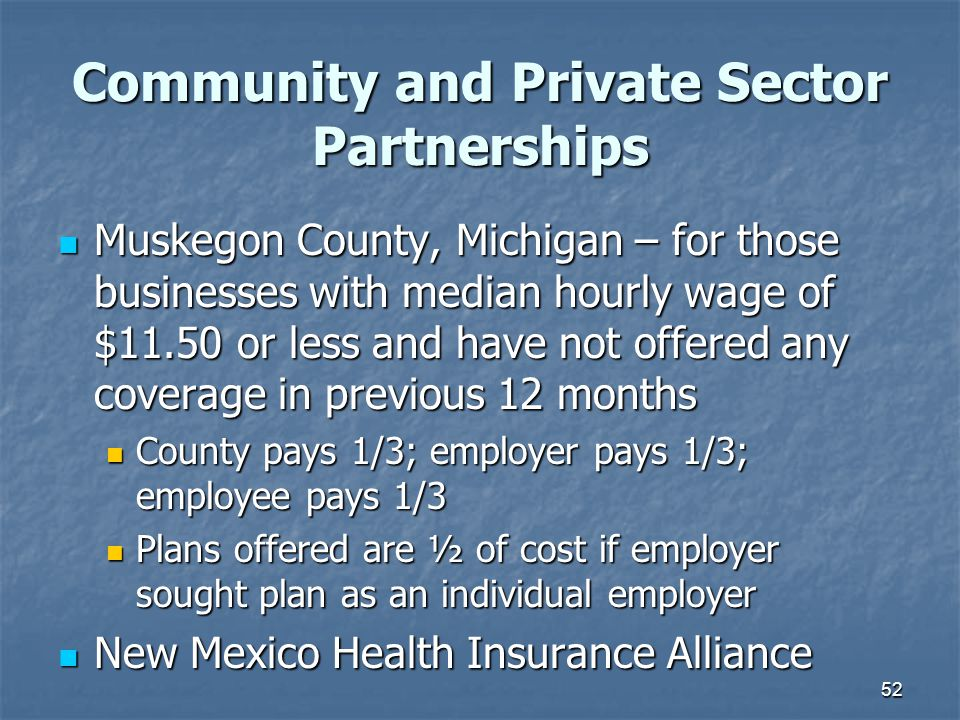 52 Community and Private Sector Partnerships Muskegon County, Michigan – for those businesses with median hourly wage of $11.50 or less and have not o