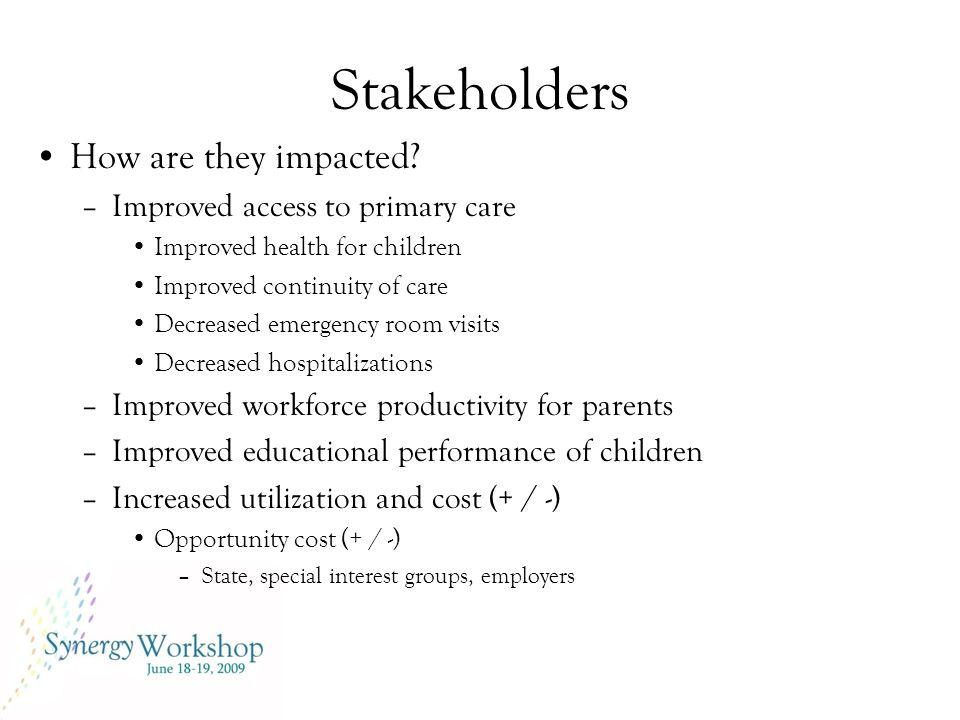 Stakeholders How are they impacted.