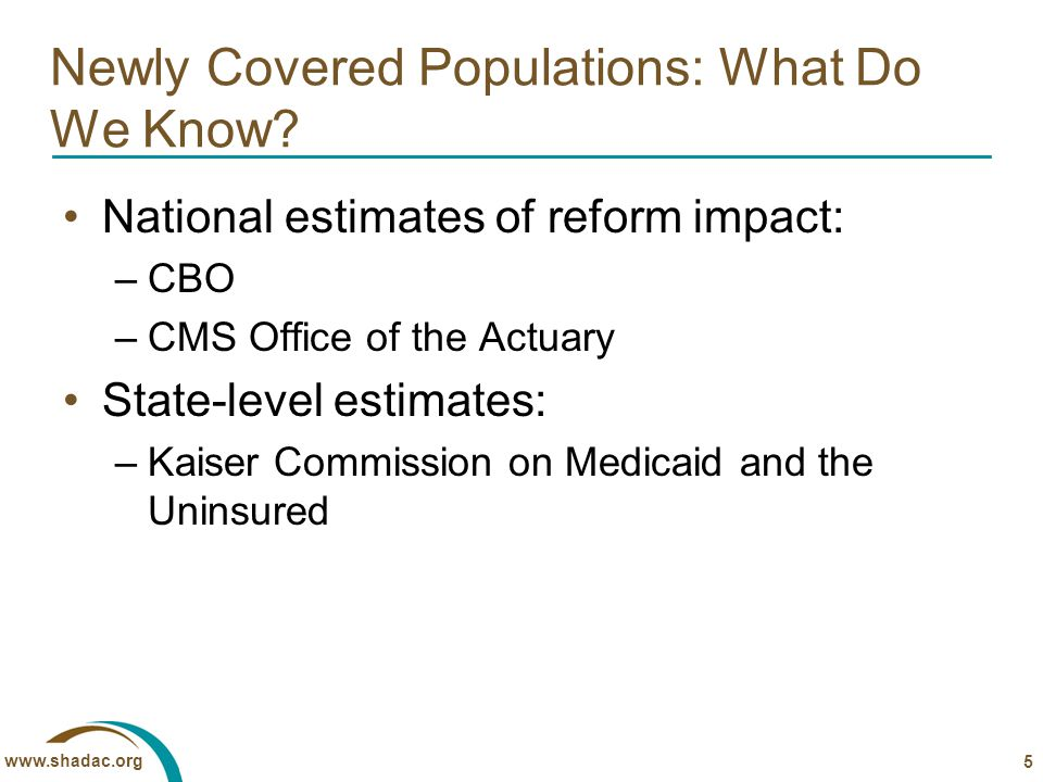 www.shadac.org Newly Covered Populations: What Do We Know.
