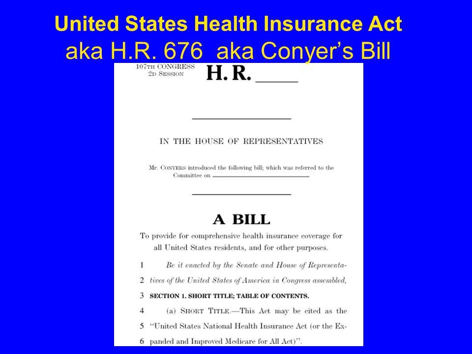 United States Health Insurance Act aka H.R. 676 aka Conyer's Bill