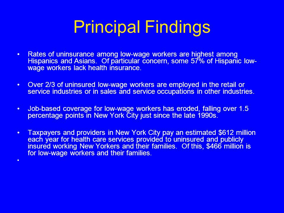 Principal Findings Rates of uninsurance among low-wage workers are highest among Hispanics and Asians.