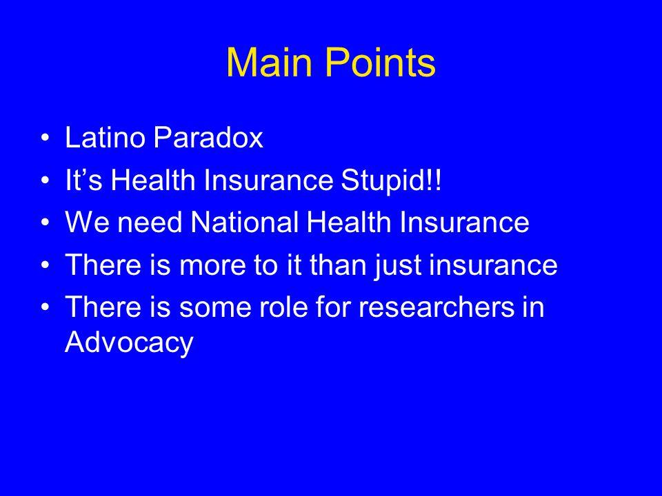 Main Points Latino Paradox It's Health Insurance Stupid!.