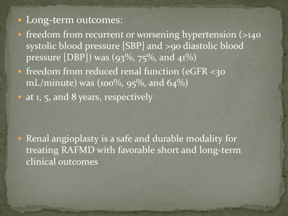 Long-term outcomes: freedom from recurrent or worsening hypertension (>140 systolic blood pressure [SBP] and >90 diastolic blood pressure [DBP]) was (93%, 75%, and 41%) freedom from reduced renal function (eGFR <30 mL/minute) was (100%, 95%, and 64%) at 1, 5, and 8 years, respectively Renal angioplasty is a safe and durable modality for treating RAFMD with favorable short and long-term clinical outcomes