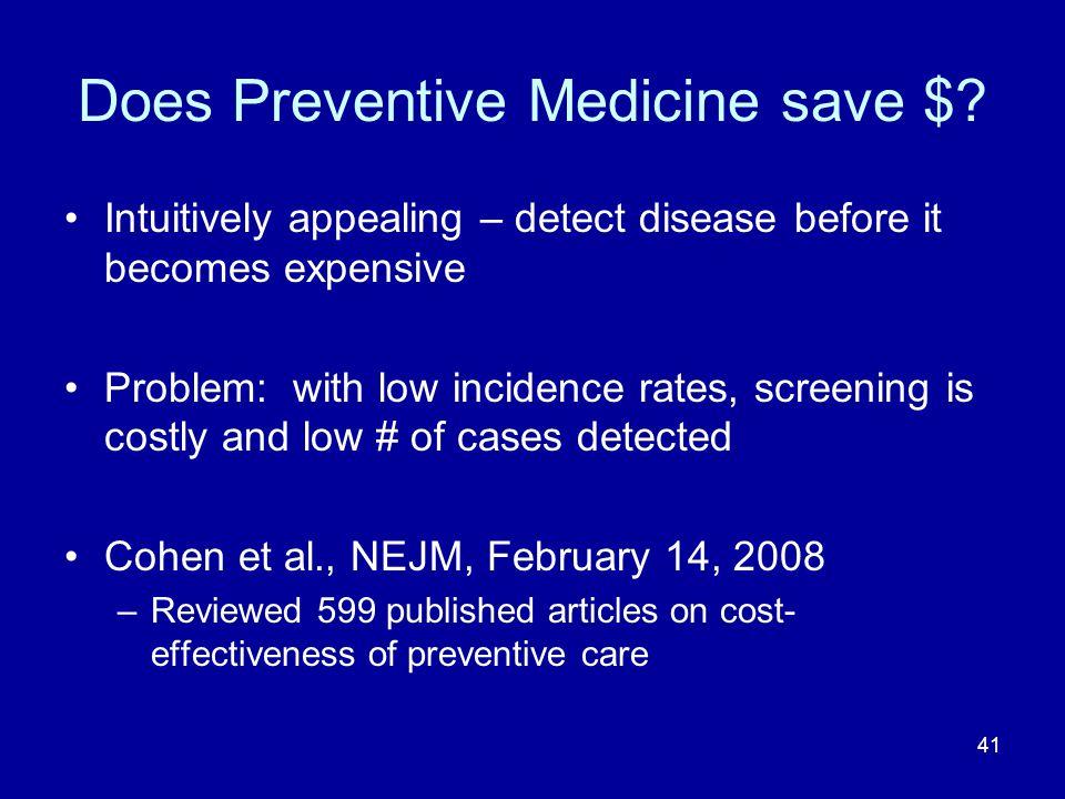 41 Does Preventive Medicine save $.